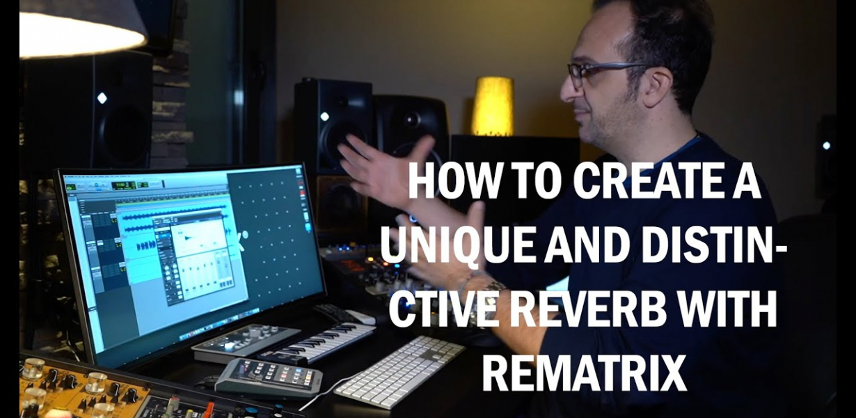 How to create unique and distinctive Reverb